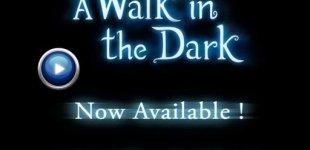 A Walk in the Dark. Видео #3