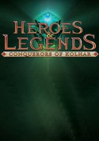 Обложка Heroes & legends: conquerors of kolhar