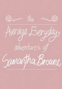 The Average Everyday Adventures of Samantha Browne – фото обложки игры