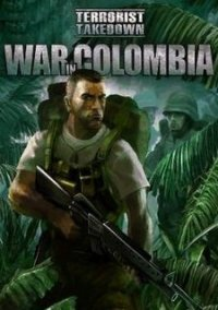 Обложка Terrorist Takedown: War in Colombia