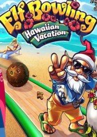 Обложка Elf Bowling: Hawaiian Vacation