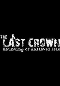 The Last Crown: Haunting of Hallowed Isle – фото обложки игры