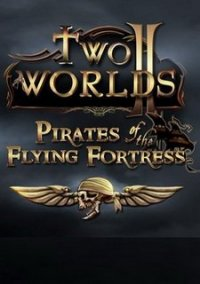 Обложка Two Worlds 2: Pirates of the Flying Fortress