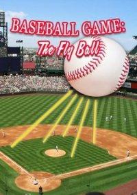 Обложка Baseball Game: The Fly Ball