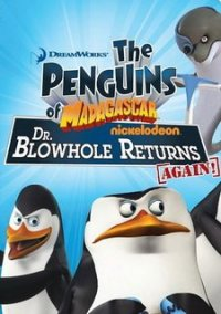 Обложка The Penguins of Madagascar: Dr. Blowhole Returns Again!