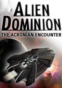 Обложка Alien Dominion: The Acronian Encounter