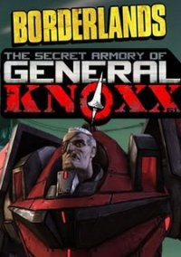 Обложка Borderlands: The Secret Armory of General Knoxx