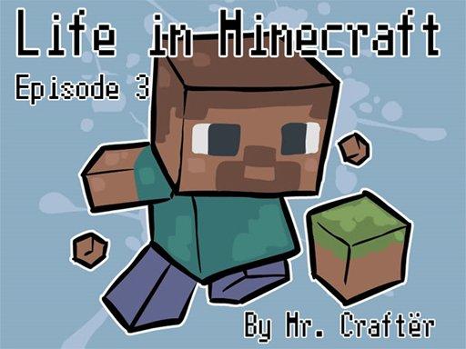 Life in Minecraft. Episode 3