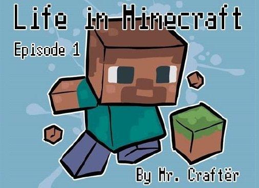 Life in Minecraft. Episode 1