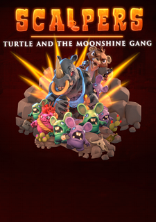 SCALPERS: Turtle & the Moonshine Gang