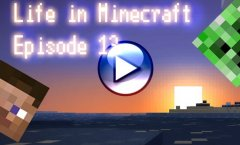 Life in Minecraft. Episode 13