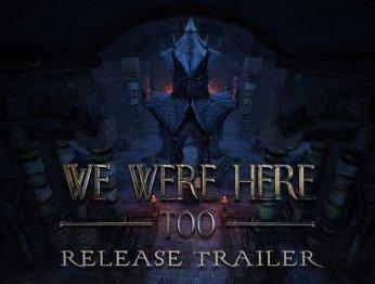 We Were Here Too. Релизный трейлер