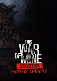 This War of Mine: Stories - Fading Embers – фото обложки игры